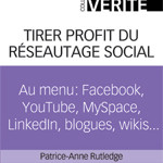 The Truth About Profiting from Social Networking Released in French