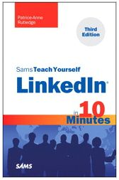 Teach Yourself LinkedIn in 10 Minutes, Third Edition