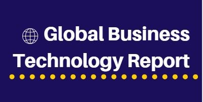 Global Business Technology Report