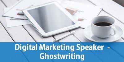 Digital Marketing Speaker – Ghostwriting